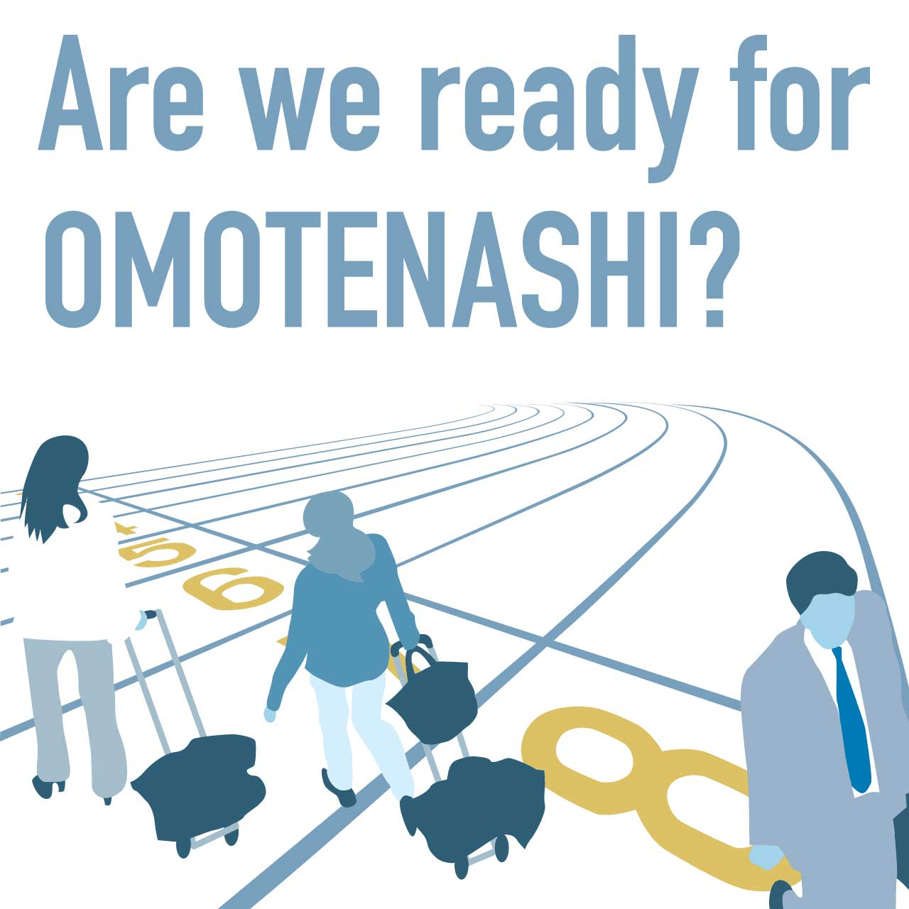 Are we ready for OMOTENASHI?!