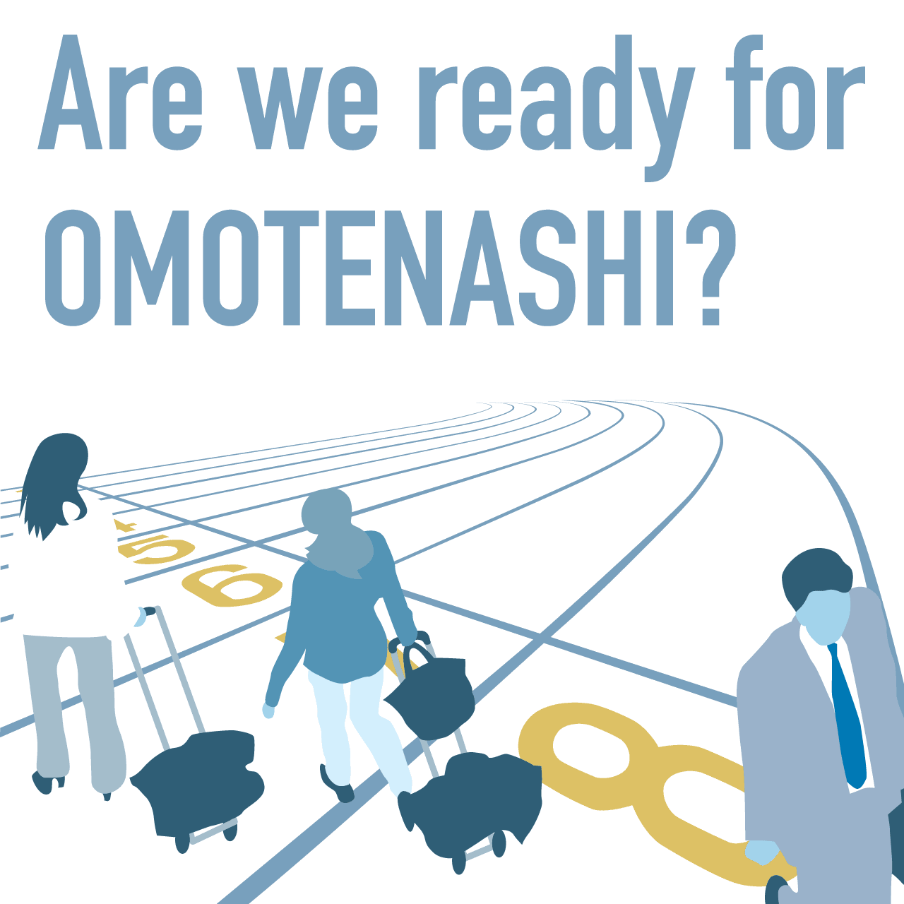 Are we ready for OMOTENASHI?